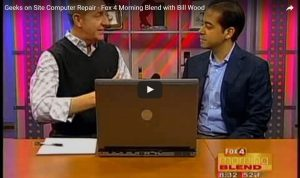 Geeks on Site Computer Repair on Fox 4 Morning Blend with Bill Wood